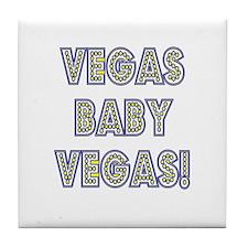 Vegas Baby Vegas! Tile Coaster