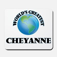 World's Greatest Cheyanne Mousepad