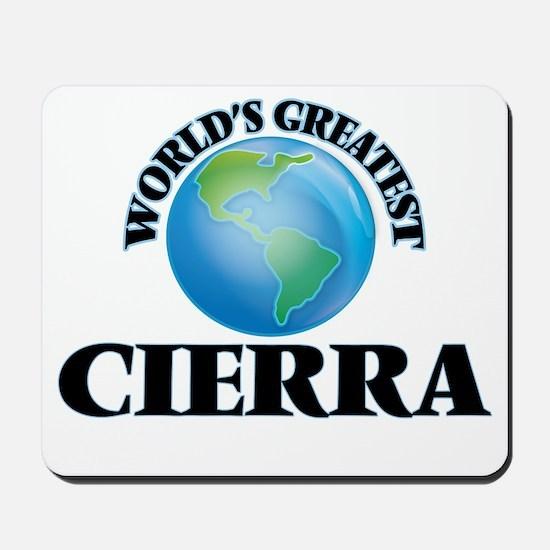 World's Greatest Cierra Mousepad