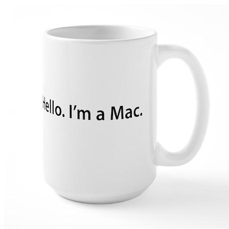 Hello. I'm a Mac Large Mug