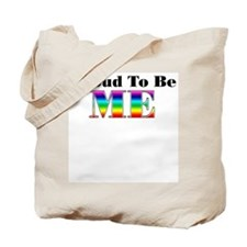 Proud To Be Me Tote Bag