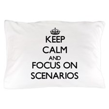 Keep Calm and focus on Scenarios Pillow Case