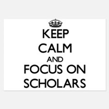 Keep Calm and focus on Scholars Invitations