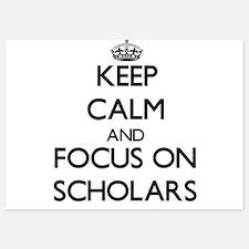 Keep Calm and focus on Scholars Invitations
