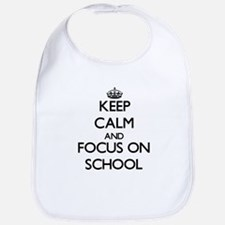 Keep Calm and focus on School Bib