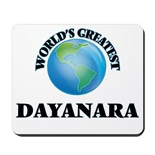 World's Greatest Dayanara Mousepad