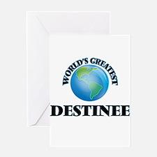 World's Greatest Destinee Greeting Cards