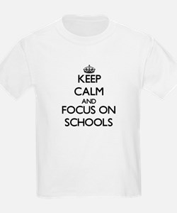 Keep Calm and focus on Schools T-Shirt