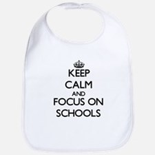 Keep Calm and focus on Schools Bib