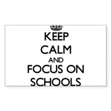 Keep Calm and focus on Schools Decal
