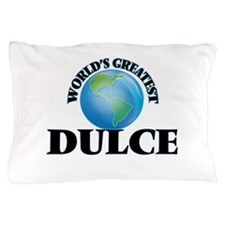 World's Greatest Dulce Pillow Case