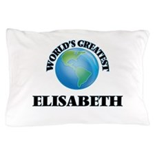 World's Greatest Elisabeth Pillow Case