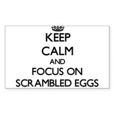 Keep Calm and focus on Scrambled Eggs Decal