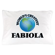 World's Greatest Fabiola Pillow Case