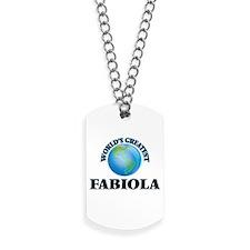 World's Greatest Fabiola Dog Tags