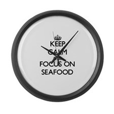 Keep Calm and focus on Seafood Large Wall Clock