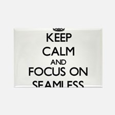 Keep Calm and focus on Seamless Magnets