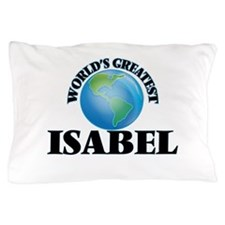 World's Greatest Isabel Pillow Case