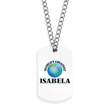 World's Greatest Isabela Dog Tags