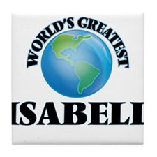 World's Greatest Isabell Tile Coaster
