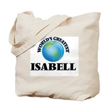 World's Greatest Isabell Tote Bag