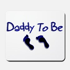 Daddy To Be Mousepad