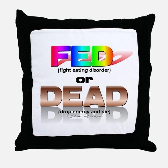 FED or DEAD Throw Pillow