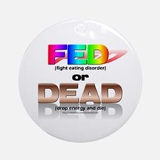 FED or DEAD Ornament (Round)