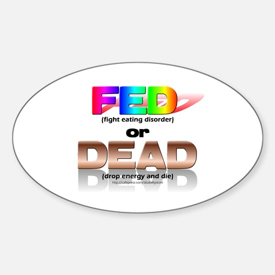 FED or DEAD Oval Bumper Stickers