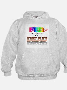 FED or DEAD Hoodie