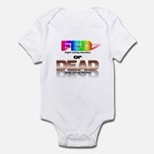 FED or DEAD Infant Bodysuit