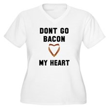 Don't go bacon my T-Shirt