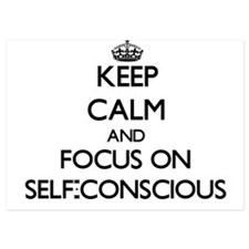 Keep Calm and focus on Self-Conscious Invitations