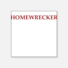 "homewrecker Square Sticker 3"" x 3"""
