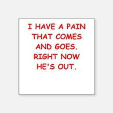 """pain in the butt Square Sticker 3"""" x 3"""""""