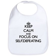 Keep Calm and focus on Self-Defeating Bib