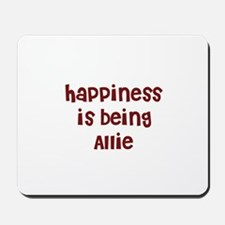 happiness is being Allie Mousepad