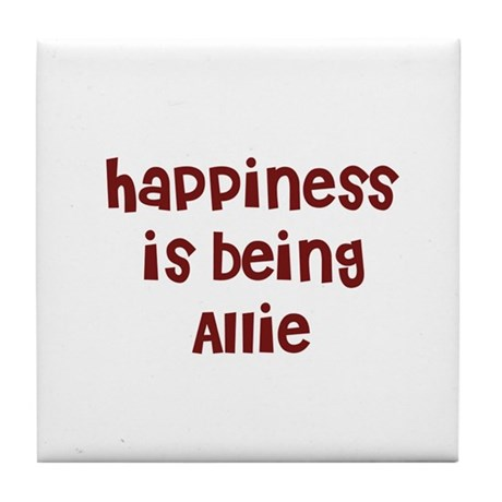 happiness is being Allie Tile Coaster
