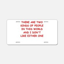 kinds of people Aluminum License Plate