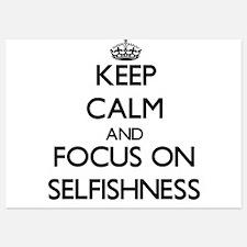 Keep Calm and focus on Selfishness Invitations