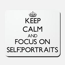Keep Calm and focus on Self-Portraits Mousepad