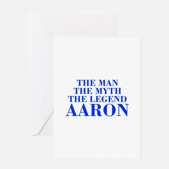 The Man Myth Legend AARON-bod blue Greeting Cards