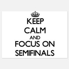 Keep Calm and focus on Semifinals Invitations