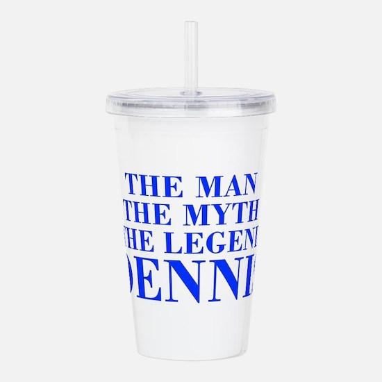 The Man Myth Legend DENNIS-bod blue Acrylic Double