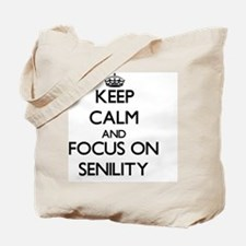 Keep Calm and focus on Senility Tote Bag