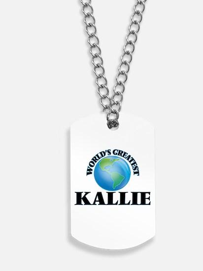 World's Greatest Kallie Dog Tags