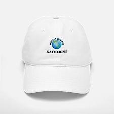 World's Greatest Katherine Baseball Baseball Cap