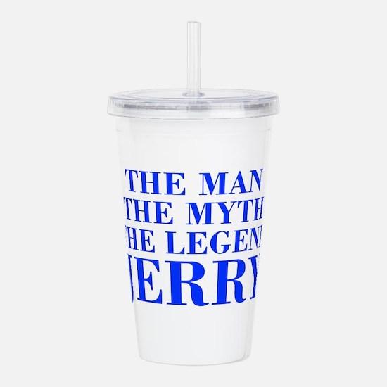The Man Myth Legend JERRY-bod blue Acrylic Double-