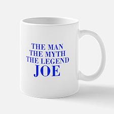 The Man Myth Legend JOE-bod blue Mugs