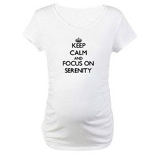 Keep Calm and focus on Serenity Shirt